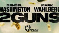 2 Guns Review | Điệp Vụ Hai Mang