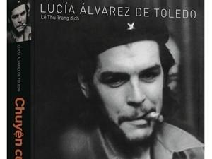 Chuyện của Che -  Tư liệu về anh hùng Che Guevara